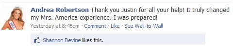Note on Facebook from Justin's client, Andrea Robertson, Mrs. America 2010
